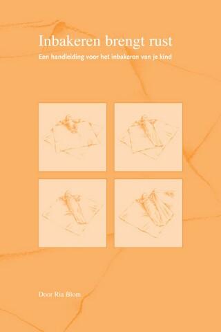 Boekje Inbakeren brengt rust, geschreven door Ria Blom