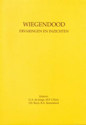 Wiegendood, ervaringen en inzichten. Handboek onder redactie van dr. G.A. de Jonge, kinderarts, dr. M.P. L'Hoir, psychotherapeut en klinisch pedagoog, dr. J.H. Ruys, kinderarts en dr. B.A. Semmekrot, kinderarts. Systematisch overzicht van de bevindingen van doorlopend Nederlands onderzoek en internationale literatuurstudie. Unieke bundeling van de huidige inzichten
